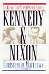 KENNEDY & NIXON: The Rivalry that Shaped Postwar America Hardcover