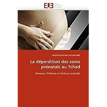 DEPERDITION DES SOINS PRENATALS AU TCHAD (LA)