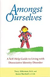Amongst Ourselves: A Self-Help Guide to Living with Dissociative Identity Disorder