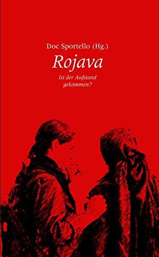 Rojava: Ist der Aufstand gekommen?