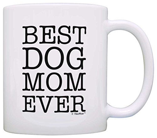 - Dog Lover Gifts Best Dog Mom Ever Pet Owner Rescue Gift Coffee Mug Tea Cup White