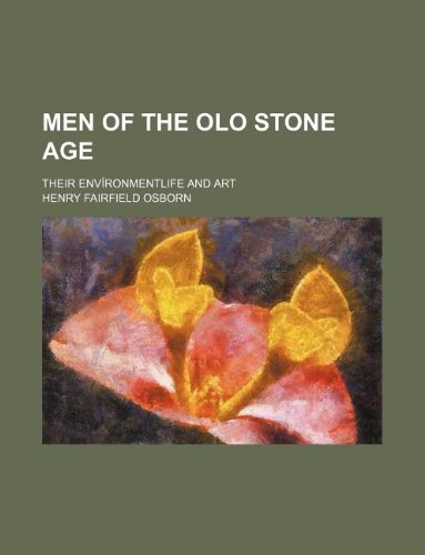 Download Men of the olo stone age; their envíronmentlife and art pdf