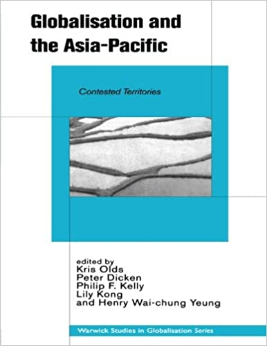 Globalisation and the Asia-Pacific: Contested Territories (Routledge Studies in Globalisation)
