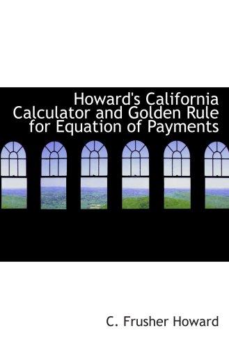 Howard de California Calculadora Y Regla de Oro para ecuación de pagos