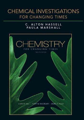 Chemical Investigations for Chemistry for Changing Times 12th edition by Hill, John W., Hassell, C. Alton W, Marshall, Paula K (2009) Paperback