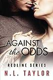 Against the Odds: Redline Series (Volume 1)