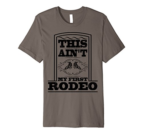 Men's This Ain't My First Rodeo T-Shirt For Cowboys, Cowgirls Medium Asphalt (Rodeo Clown Outfit)
