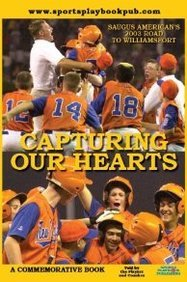 Capturing Our Hearts: Saugus American's 2003 Road to Williamsport PDF