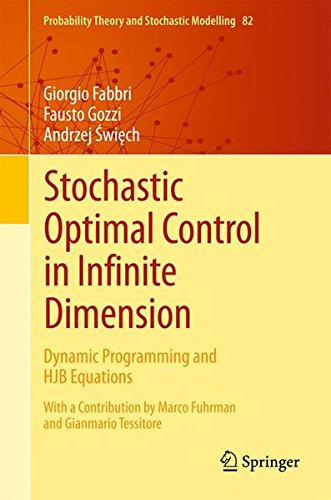 Stochastic Optimal Control in Infinite Dimension: Dynamic Programming and HJB Equations (Probability Theory and Stochastic Modelling)