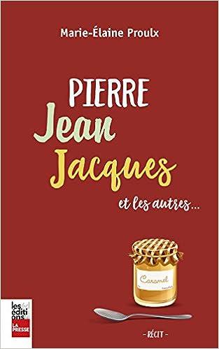 Pierre, Jean, Jacques et les Autres... de Marie-Elaine Proulx 2017