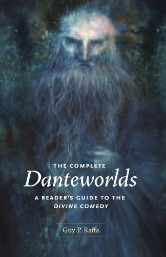The Complete Danteworlds: A Reader's Guide to the Divine Comedy by Raffa Guy P. (2009-05-15) Paperback ebook