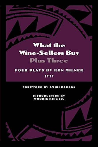 What the Wine-Sellers Buy Plus Three: Four Plays by Ron...