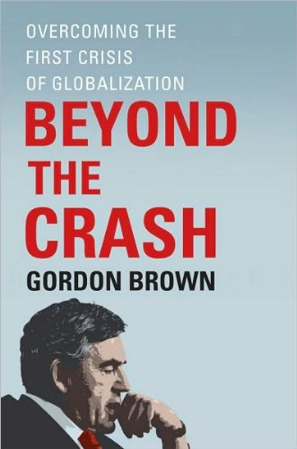 by Gordon Brown Beyond the Crash: Overcoming the First Crisis of Globalization(text only)[Hardcover]2010 pdf epub