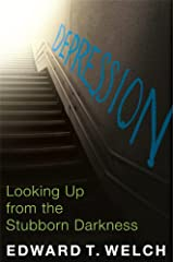 Depression: Looking up from the Stubborn Darkness Kindle Edition