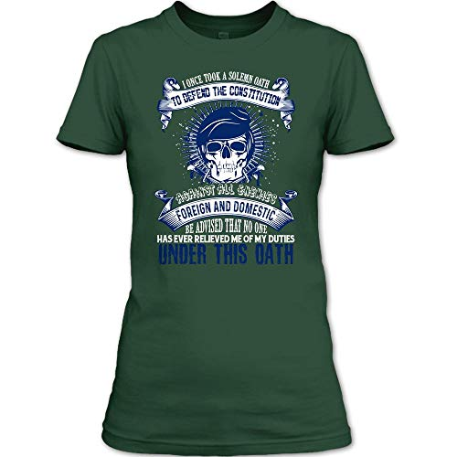 I Once Took A Solemn Oath to Defend The Constitution T Shirt, Against All Enemies Foreign and Dometic T Shirt Womens (S,Forest)