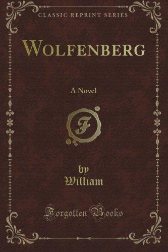 Wolfenberg: A Novel (Classic Reprint) pdf epub