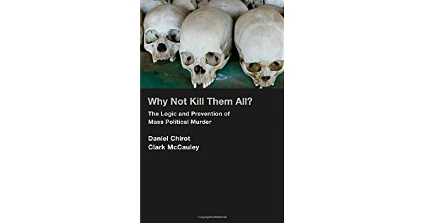 Amazon.com: Why Not Kill Them All?: The Logic and Prevention ...