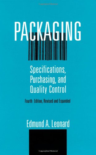 Packaging: Specifications: Purchasing, and Quality Control, Fourth Edition, (Packaging and Converting Technology) (Packaging Control)