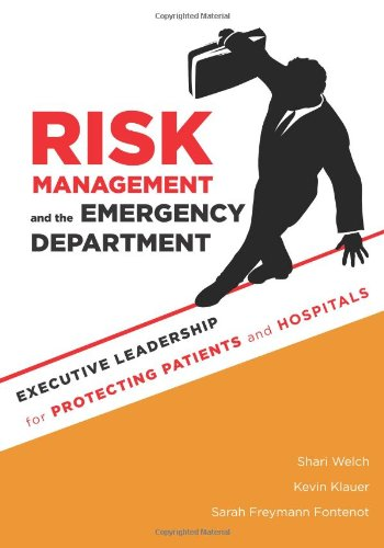 Risk Management and the Emergency Department: Executive Leadership for Protecting Patients and Hospitals