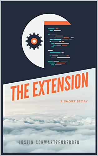 The Extension Kindle Edition By Justin Schwartzenberger