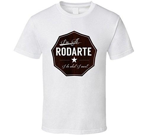 im-a-rodarte-i-do-what-i-want-family-name-funny-t-shirt-l-white