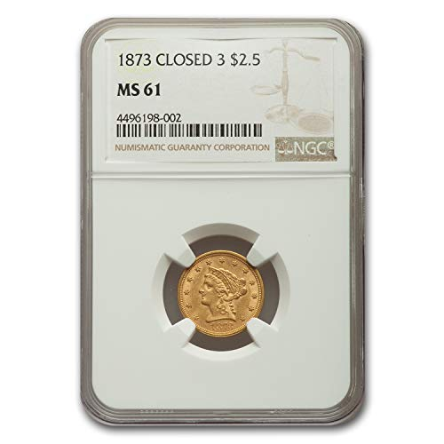 1873 $2.50 Liberty Gold Quarter Eagle MS-61 NGC (Closed 3) $3 MS-61 NGC