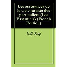 Les assurances de la vie courante des particuliers (Les Essentiels) (French Edition)