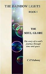 The Rainbow Lights: The Soul Globe: Book I (The Rainbow Lights Series 1)