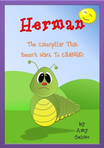 Herman The Caterpillar That Doesn't Want To CHANGE!