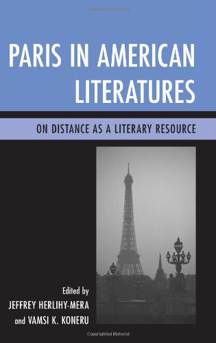 Paris in American Literatures: On Distance as a Literary Resource pdf epub