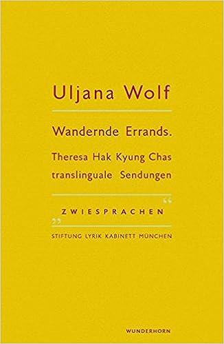 Theresa Hak Kyung Chas Translinguale Sendungen Zwiesprachen/Lyrik Kabinett:  Amazon.de: Uljana Wolf (Autor), Ursula Haeusgen (Herausgeber), ...