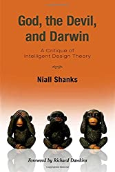 God, the Devil, and Darwin: A Critique of Intelligent Design Theory by Niall Shanks (2007-03-15)