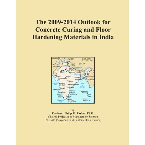 The 2009-2014 Outlook for Concrete Curing and Floor Hardening Materials in the United States Icon Group International