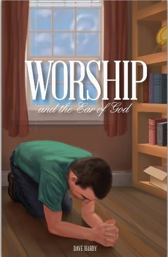 Worship and the Ear of God