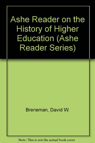 Ashe Reader on the History of Higher Education (Ashe Reader Series)