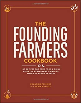 The founding farmers cookbook 100 recipes for true food drink cookbook 100 recipes for true food drink from the restaurant owned by american family farmers amazon founding farmers 0050837313903 books forumfinder Images