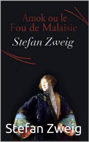 Amok ou le Fou de Malaisie (Frech Translation) (French Edition)