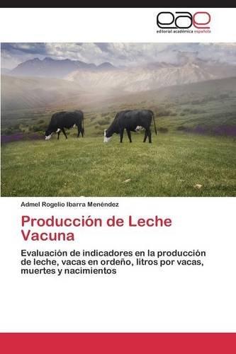 Descargar Libro Producción De Leche Vacuna Ibarra Menéndez Admel Rogelio