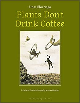 Book Plants Don't Drink Coffee by Unai Elorriaga (2009-05-08)