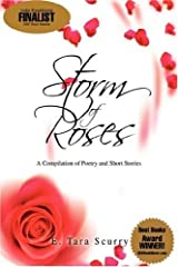 Storm of Roses: A Compilation of Poetry and Short Stories Hardcover