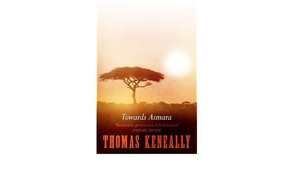 Towards Asmara eBook: Thomas Keneally: Amazon com au: Kindle