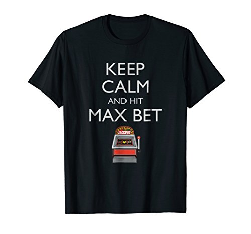 Keep Calm Funny Slot Machine Shirt Casino Gambling Play