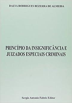 Book PRINCIPIO DA INSIGNIFICANCIA E JUIZADOS ESPECIAIS CRIMINAIS