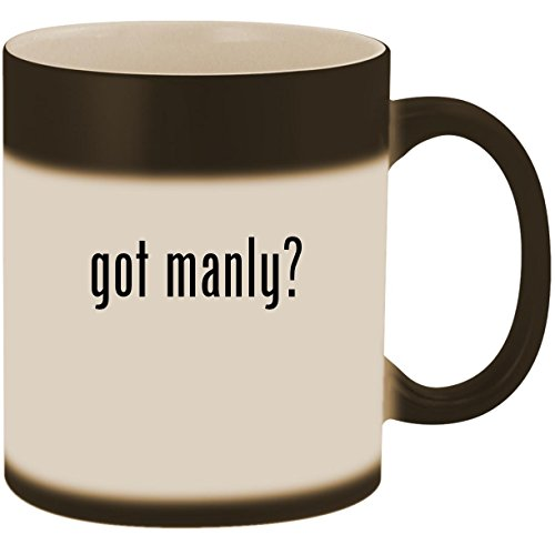 (got manly? - 11oz Ceramic Color Changing Heat Sensitive Coffee Mug Cup, Matte Black)