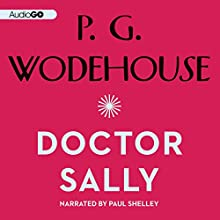 Doctor Sally Audiobook by P. G. Wodehouse Narrated by Paul Shelley
