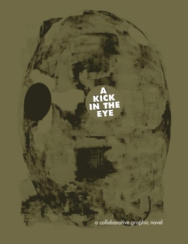 A kick In The Eye: A Collaborative Graphic Novel by Tim Gaze (2013-10-18)