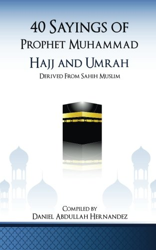40-Sayings-of-Prophet-Muhammad-Hajj-and-Umrah-40-Sayings-of-Prophet-Muhammad-5-Pillars-Series-Volume-5