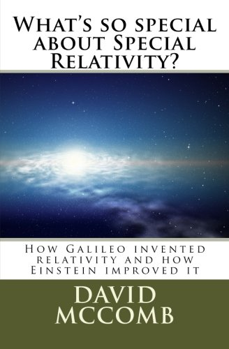 What's so special about Special Relativity?: How Galileo invented relativity and how Einstein improved it