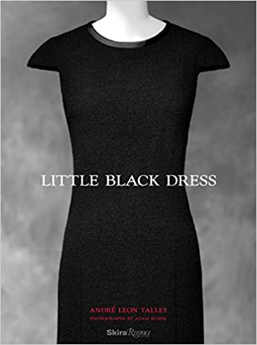 Little Black Dress Andre Leon Talley Gioia Diliberto Maureen Dowd