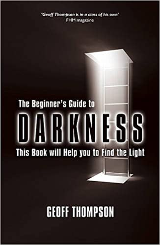 Book The Beginner's Guide to Darkness: This Book will Help you to Find the Light